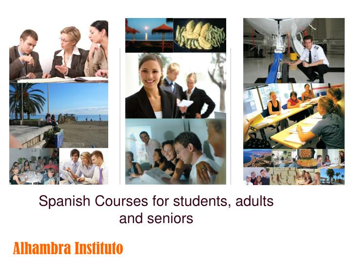 Spanish Courses for students, adults and seniors