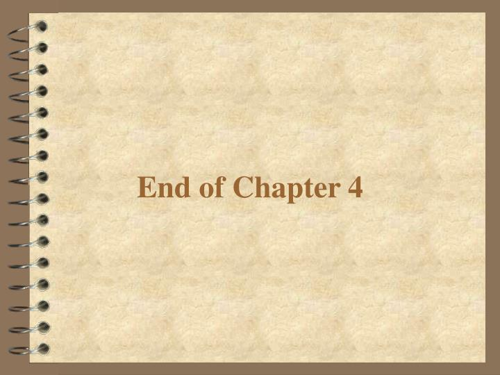 End of Chapter 4