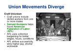 union movements diverge