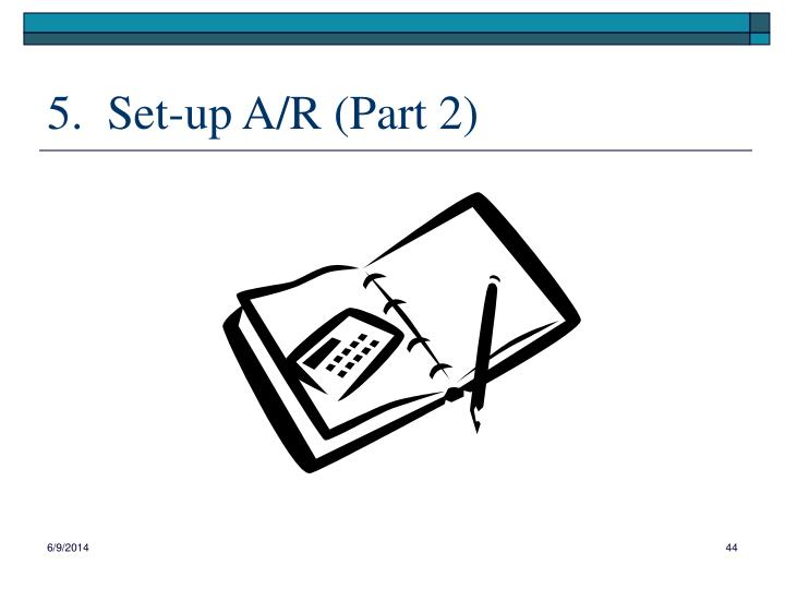 5.  Set-up A/R (Part 2)
