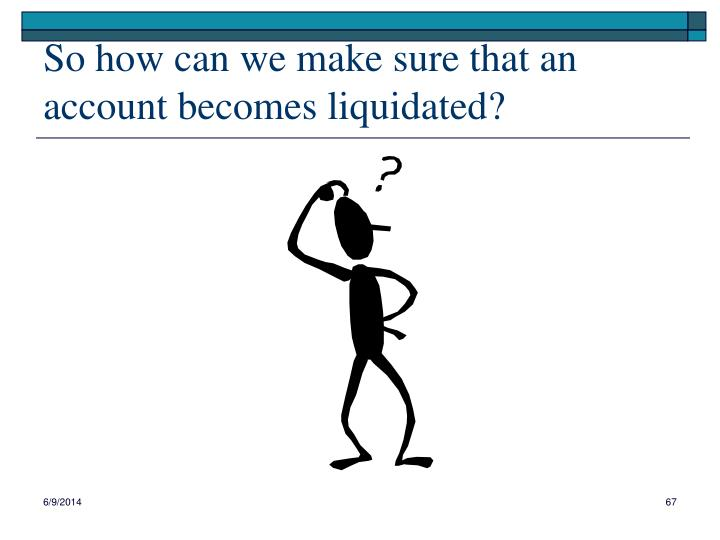 So how can we make sure that an account becomes liquidated?