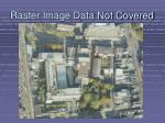 raster image data not covered
