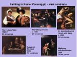 painting in rome caravaggio dark contrasts