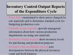 inventory control output reports of the expenditure cycle