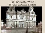 sir christopher wren st paul s cathedral london