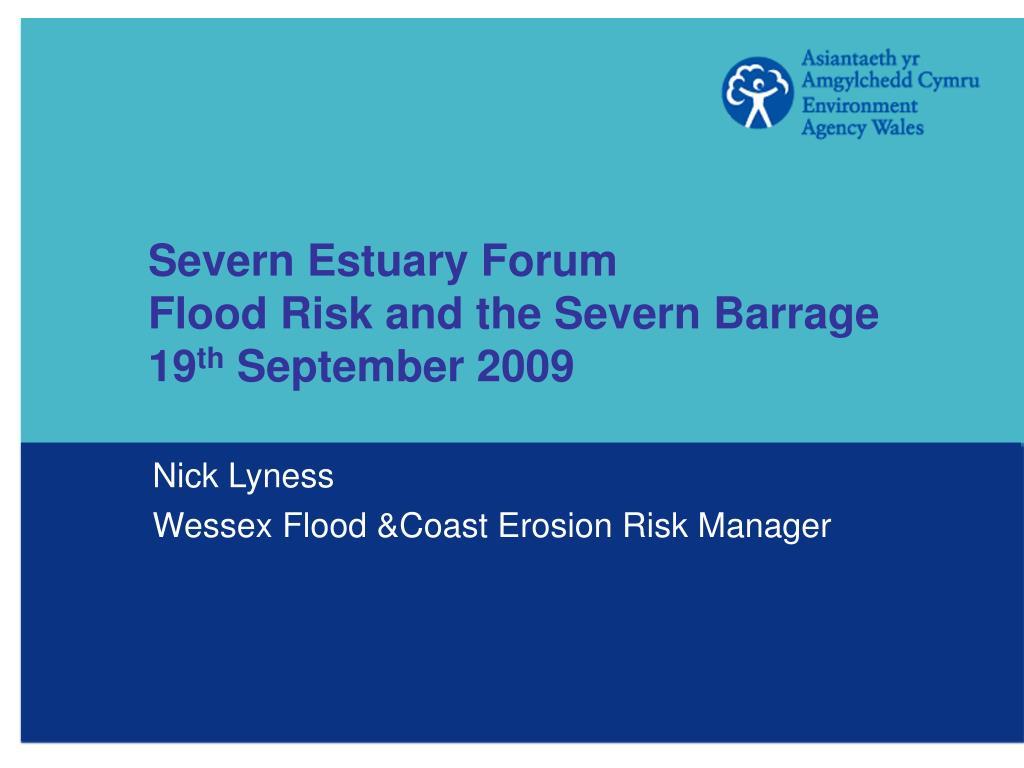 severn estuary forum flood risk and the severn barrage 19 th september 2009 l.