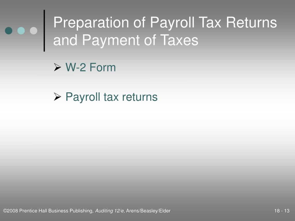 Preparation of Payroll Tax Returns and Payment of Taxes