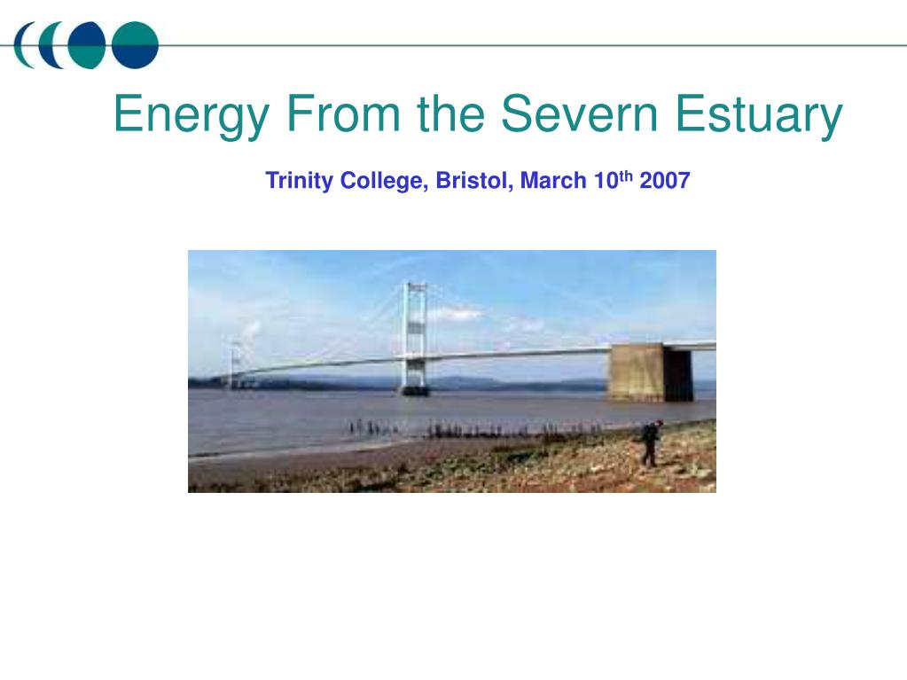 energy from the severn estuary trinity college bristol march 10 th 2007 l.