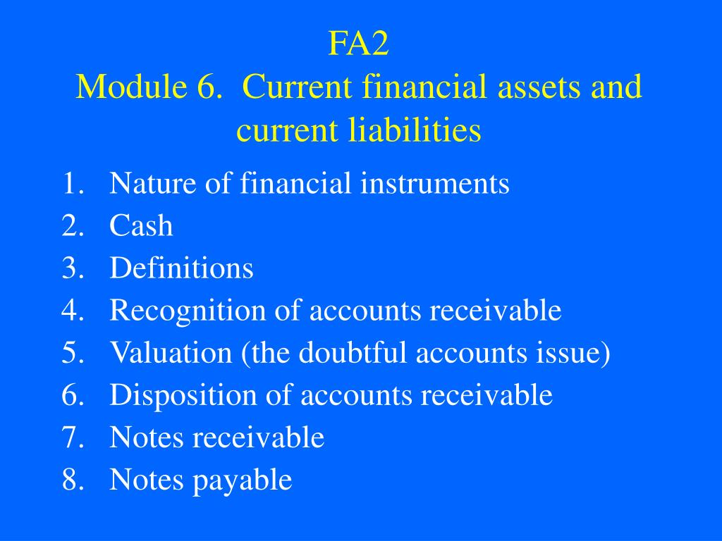 fa2 module 6 current financial assets and current liabilities l.