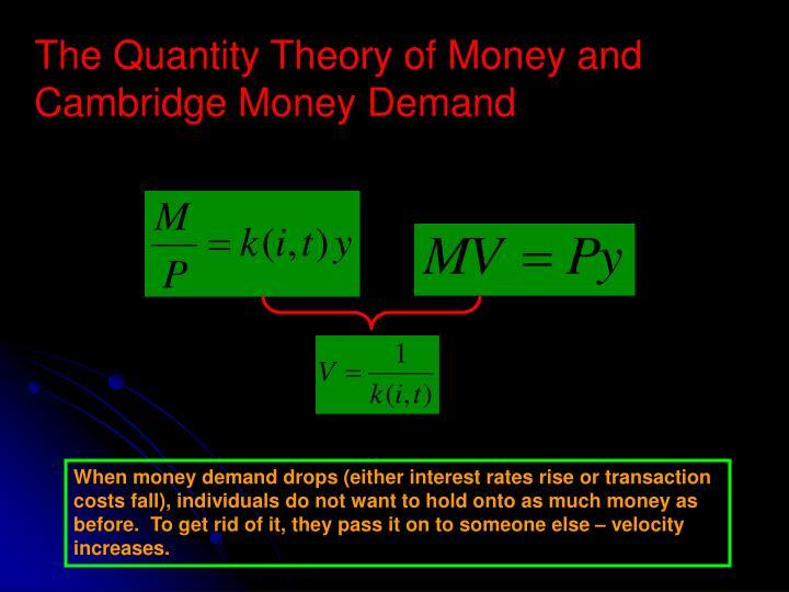 The Quantity Theory of Money and Cambridge Money Demand