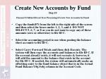 create new accounts by fund step 10