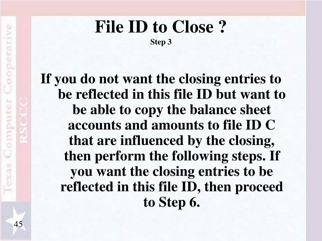 File ID to Close ?