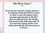 file id to close step 3