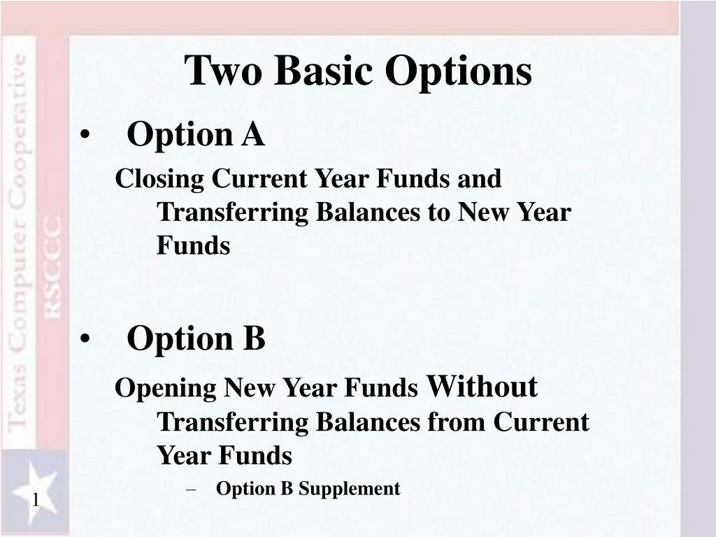 Two Basic Options