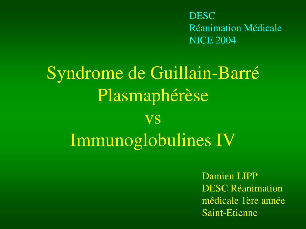 syndrome de guillain barr plasmaph r se vs immunoglobulines iv l.