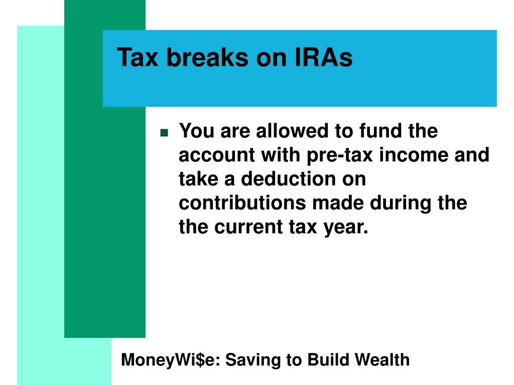 Tax breaks on IRAs