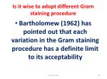 is it wise to adopt different gram staining procedure