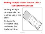 making multiple smears in same slide conserve resources