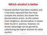 which alcohol is better