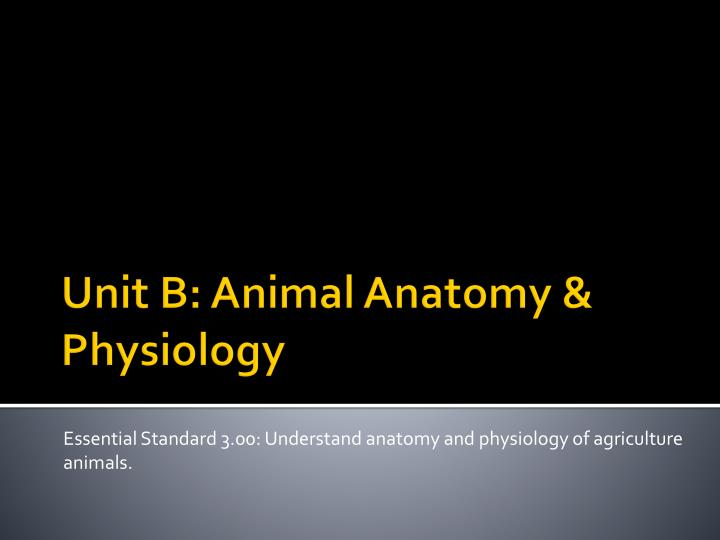 essential standard 3 00 understand anatomy and physiology of agriculture animals n.