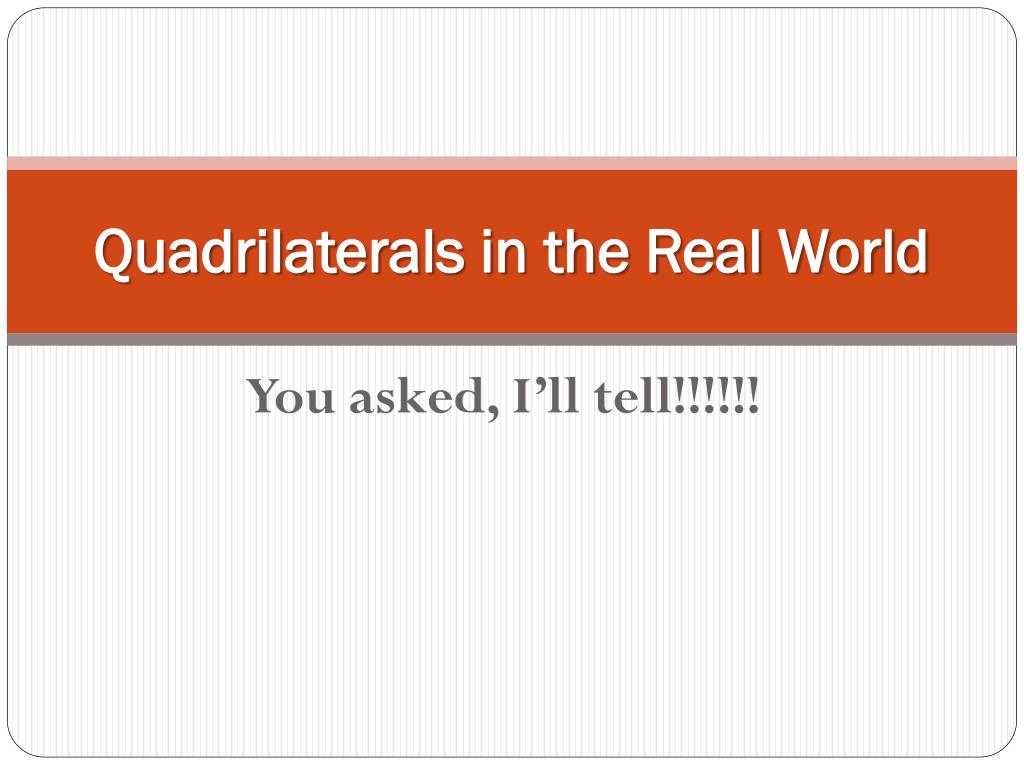 quadrilaterals in the real world l.
