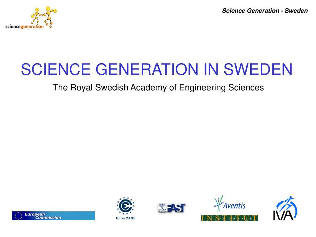 science generation in sweden the royal swedish academy of engineering sciences l.