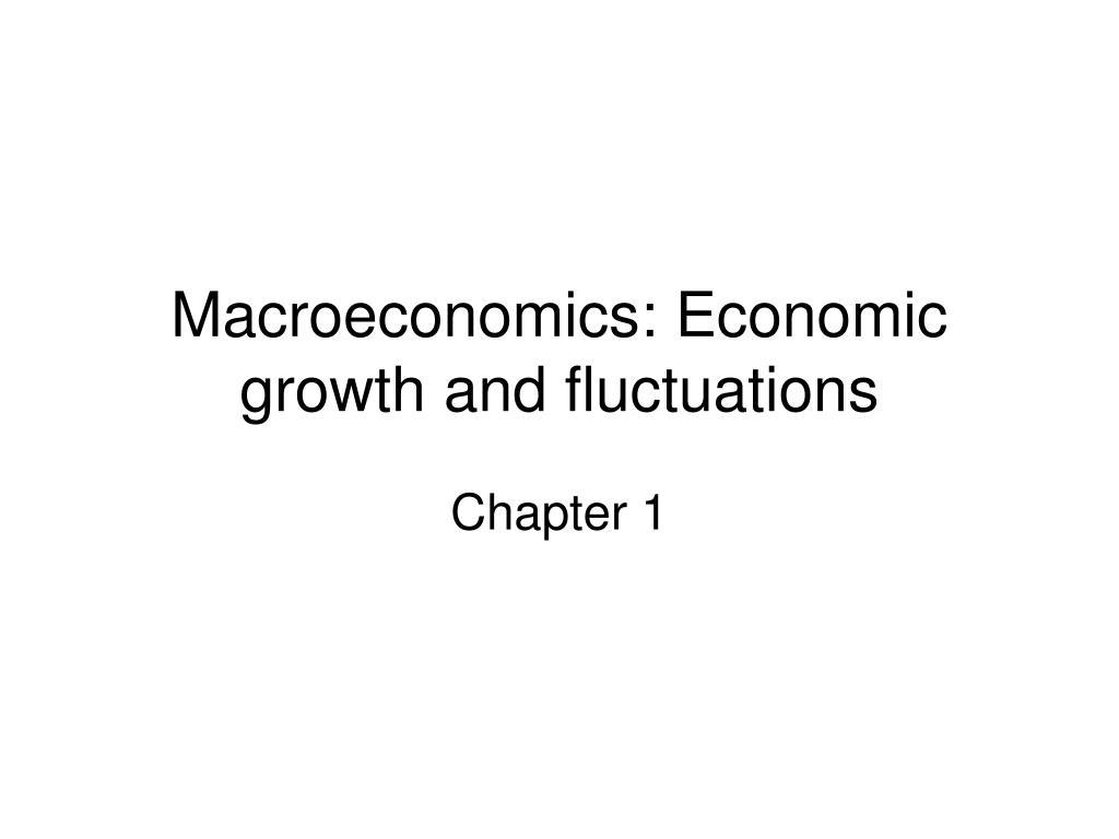 macroeconomics economic growth and fluctuations l.