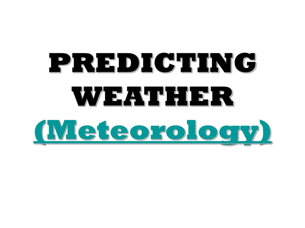 predicting weather meteorology l.