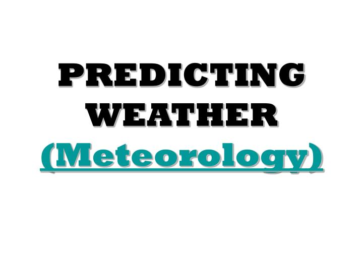 predicting weather meteorology n.