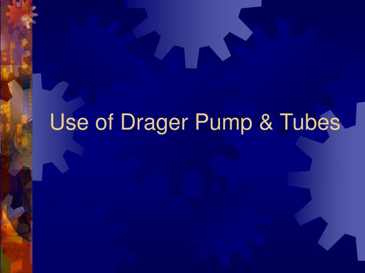 use of drager pump tubes n.
