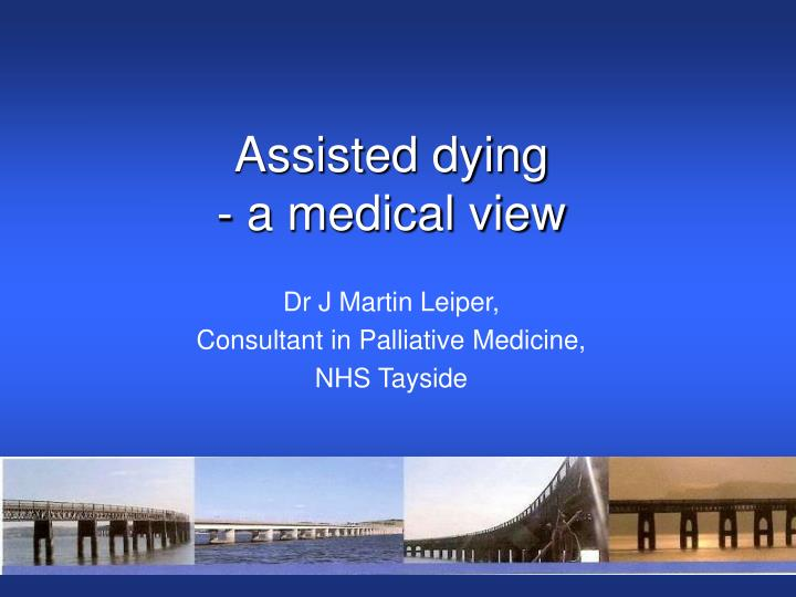 Assisted dying a medical view