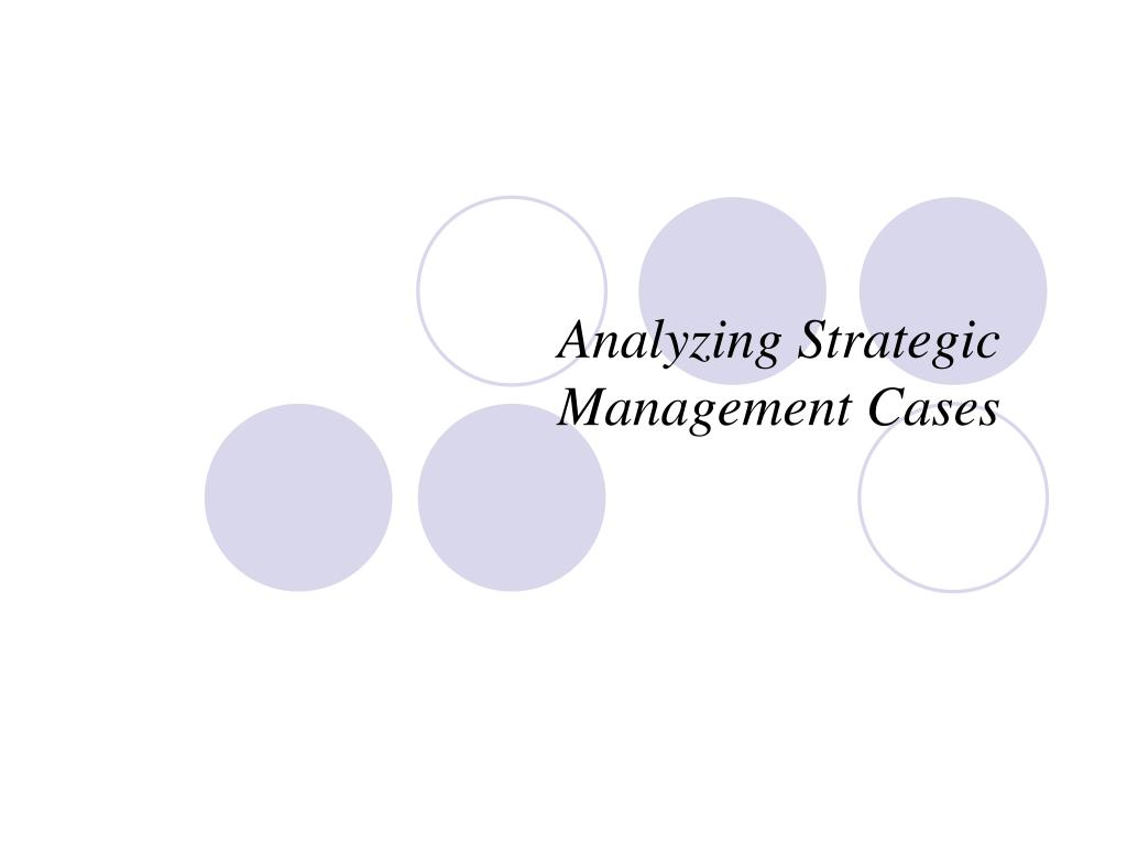 analyzing strategic management cases l.