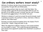 can ordinary workers invest wisely