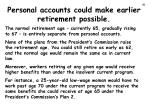 personal accounts could make earlier retirement possible