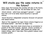 will stocks pay the same returns in the future