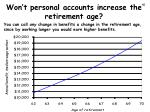 won t personal accounts increase the retirement age