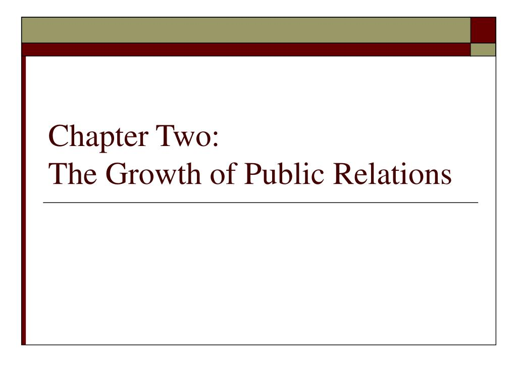 chapter two the growth of public relations l.