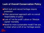 lack of overall conservation policy