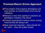 premium return driven approach