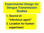 experimental design for dengue transmission studies