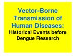 vector borne transmission of human diseases historical events before dengue research