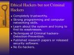 ethical hackers but not criminal hackers
