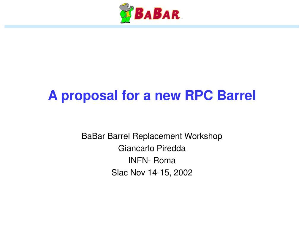 a proposal for a new rpc barrel l.
