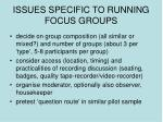 issues specific to running focus groups