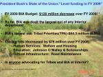 president bush s state of the union level funding in fy 2009