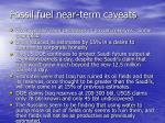 fossil fuel near term caveats