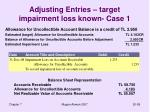 adjusting entries target impairment loss known case 1