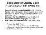 seek more of charity love 1corinthians 14 1 1peter 4 8