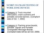nchrp 350 crash testing of work zone devices4