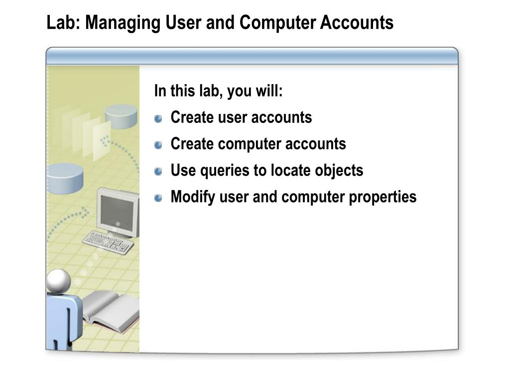 Lab: Managing User and Computer Accounts